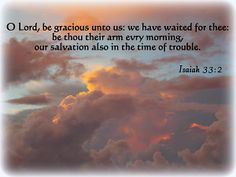 Isaiah 33:2 with Sun reflecting on Clouds, Christian Print, Inspirational Print, Scripture Print, Art, Scripture art, Christian Art, Inspirational art, art, photography, prints, framed print, canvas print, metal print, acrylic print, greeting cards, poster, wall décor, home decor