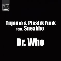 Record Of The Day: Tujamo & Plastik Funk feat. Sneakbo - Dr. Who