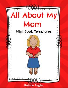 All about my aunt mini book templates the all about my aunt mini the all about my mom mini book is a great activity for students to complete and give to their moms on mothers day it could also be used during a families maxwellsz