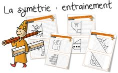 La symétrie : entrainement - Bout de gomme Teaching Geometry, Geometry Activities, Teaching Math, Math Activities, Math 5, 1st Grade Math, Fun Math, Kindergarten Orientation, Art History Major