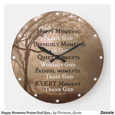 Shop Happy Moments Praise God Quote Large Clock created by Christian_Quote. Message Quotes, New Quotes, Quotes About God, Wall Quotes, Happy Quotes, Worship God, Praise And Worship, Wall Clock Gift, Wall Clocks