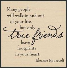 """""""Many people will walk in and out of your life, but only true friends leave footprints in your heart. Special Friend Quotes, Friend Poems, Best Friend Quotes, Special Friends, Beautiful Friend Quotes, Friend Sayings, Bff Quotes, Great Quotes, Inspirational Quotes"""