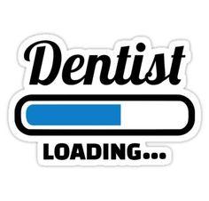 'Dentist loading' Sticker by Designzz Dental Humor, Dental Hygienist, Dental Assistant, Dentist Art, Gifts For Dentist, Dentist Quotes, Graduation Invitation Wording, Dental World, Dental Posters