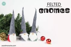 December is definitely one of my favorite months of the year (I simply love Christmas and the all of the holiday decorations) and I love making projects to decorate the house or to give as gifts; there's nothing like handmade gifts to show how much you love someone. These adorable gnomes are so e