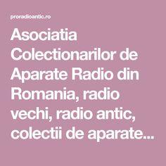 Asociatia Colectionarilor de Aparate Radio din Romania, radio vechi, radio antic, colectii de aparate radio Norfolk, Nostalgia, Comfort Zone