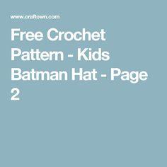Free Crochet Pattern - Kids Batman Hat - Page 2