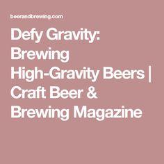 Defy Gravity: Brewing High-Gravity Beers   Craft Beer & Brewing Magazine