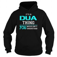 Awesome Tee Its a DUA Thing You Wouldnt Understand - Last Name, Surname T-Shirt T shirts