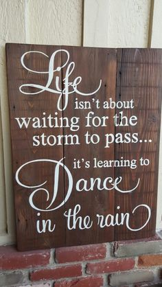 Life isn't about waiting for the storms to pass. ..it's learning to dance in the rain.  New design available.   All hand painted on reclaimed wood.   Find this and more on my Facebook page Designs by Vena or follow me on Instagram @vena_hallahan.    #designsbyvena #customsigns #handpainted #becreative #danceintherain