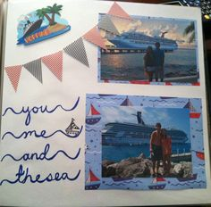 You me and the sea. Cruise and nautical scrapbook page
