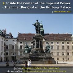 The Inner Burghof is the heart of the Hofburg:   This is where Emperor Franz Joseph I and Empress Elisabeth - Sissi lived, and for centuries it has been the location of the Treasury of the Habsburgs.   The former governing rooms of Empress Maria Theresa are today ... If you buy the entire album, you will get for FREE Vienna Maps with corresponding numbers of Audio Walks [ 2.40h of Vienna Walks for only $9.50 or Each Track for $1 ]