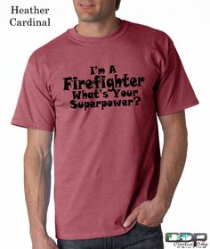 Awesome - I'm A Firefighter What's Your Superpower Adult T shirt S-5XL Fast Shipping TG200512 Fire Fighter Funny Gift$15.95