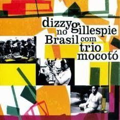 "VAI UM SOM AÍ?: Dizzy Gillespie - ""Dizzy Gillespie e Trio Mocotó"" ..."