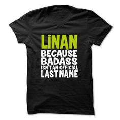 LINAN BadAss #name #tshirts #LINAN #gift #ideas #Popular #Everything #Videos #Shop #Animals #pets #Architecture #Art #Cars #motorcycles #Celebrities #DIY #crafts #Design #Education #Entertainment #Food #drink #Gardening #Geek #Hair #beauty #Health #fitness #History #Holidays #events #Home decor #Humor #Illustrations #posters #Kids #parenting #Men #Outdoors #Photography #Products #Quotes #Science #nature #Sports #Tattoos #Technology #Travel #Weddings #Women