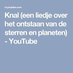 Knal (een liedje over het ontstaan van de sterren en planeten) - YouTube Earth From Space, Out Of This World, Classroom, Blog, Youtube, School Stuff, Drama, The World, Stars