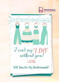I Cant Say I Do Without You Bridesmaid invitation card - free to download and print