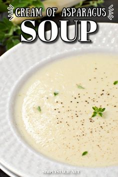 Velvety, smooth Cream of Asparagus Soup recipe made with white asparagus.