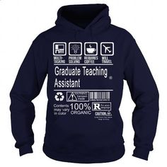 GRADUATE TEACHING ASSISTANT - CERTIFIED JOB TITLE #clothing #T-Shirts. SIMILAR ITEMS => https://www.sunfrog.com/LifeStyle/GRADUATE-TEACHING-ASSISTANT--CERTIFIED-JOB-TITLE-Navy-Blue-Hoodie.html?60505