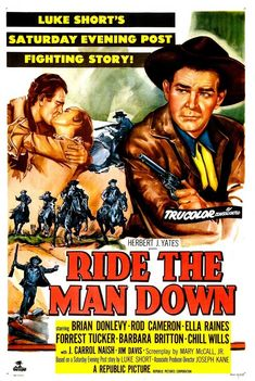 Ride the Man Down (1952) Stars: Brian Donlevy, Rod Cameron, Ella Raines, Forrest Tucker, Chill Wills ~ Director: Joseph Kane