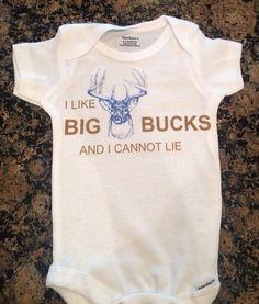 I like Big Bucks and I can not lie.  Hunting Onesie #baby girl #cute kid #Cute Baby