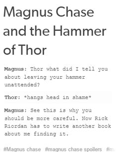 """You tell em Maggie<<< ...then what is the next book going to be called? """"Magnus Chase and Thors hammer: the sequel""""? If someone knows please tell"""