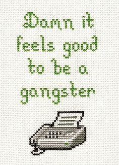 PATTERN - Office Space - Damn it Feels Good to be a Gangster Cross Stitch