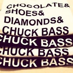 I don't even care about anything on this shirt other than it having Chuck's name on it. Chuck Bass forever.