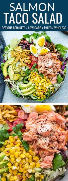 Salmon Taco Salad - switch up your classic Taco Tuesday with this healthy and delicious Mexican inspired recipe for lunch or dinner.  Loaded with mixed greens, cucumber, corn, eggs, black beans, tomatoes, avocado, crispy bacon, jalapenos and tortilla chips. Includes options for low carb, keto, paleo and Whole30. Great for Sunday meal prep and so easy to make. #salmontacosalad #salad Taco Salad Recipes, Healthy Salad Recipes, Salmon Recipes, Lunch Recipes, Seafood Recipes, Potato Recipes, Pasta Recipes, Crockpot Recipes, Soup Recipes