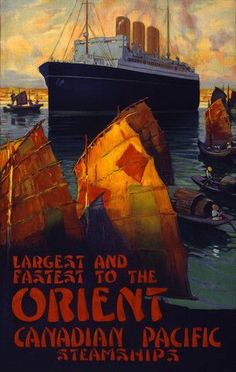 Largest and fastest to the Orient. Canadian Pacific steamships. Vintage travel poster. An ocean liner sits in a harbor amid junks. Original ...