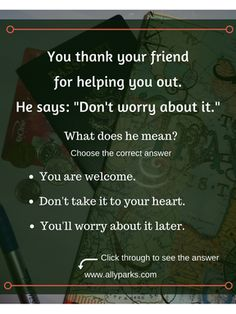 Don't worry about it! English English, English Tips, English Lessons, English Grammar, English For Beginners, Thank You Friend, English Language Learning, Idioms, Things To Know