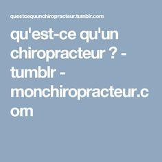 qu'est-ce qu'un chiropracteur ? - tumblr - monchiropracteur.com