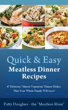 "Vegetable Soup .....  Quick  Easy Meatless Dinner Recipes: 47 Delicious ""Almost Vegetarian"" Dinner Dishes That Your Whole Family Will Love! (Quick  Easy Meatless Recipes)"