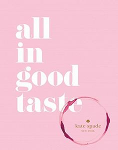 Kate Spade: All In Good Taste Book, $19.20