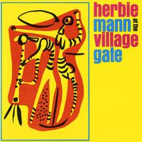 Herbie Mann Herbie Mann At the Village Gate Vinyl LP Herbie Mann is joined by Ahmad Abdul-Malik, Rudy Collins, Hagood Hardy, Ben Tucker, Chief Bey Newport Jazz Festival, Comin Home, African Drum, Baby Live, Music Recommendations, Cool Jazz, Jazz Musicians, Motown, Album Covers