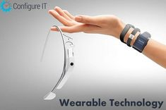 Best 6 Wearable Gadgets, You should know - Configure.IT Blog | Public Relations & Social Media Insight | Scoop.it