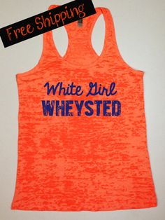 White Girl Wheysted. Workout Tank. Fitness Tank. Funny Tank. Crossfit Tank. Exercise Clothing. Gym Shirt. Burnout Tank Top... Free Shipping