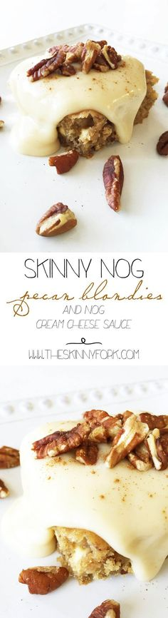 Skinny Nog Pecan Blondies & Nog Cream Cheese Sauce - Truly one of the best deserts that I think I've ever made! Don't skip out on that cream cheese sauce either. It's to-die-for. TheSkinnyFork.com @LoveMySilk #SilkHolidays