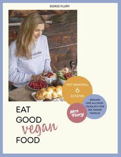 Mein Buch Eat Good vegan Food - Gesunde Rezepte mit maximal 6 Zutaten - einfach und alltagstauglich, gesund, low carb, glutenfreie Rezepte im Buch, Kochbuch Gnocchi, Dory, Vegan Gluten Free, Vegan Recipes, Eat, Healthy, Creme, Brownies, Low Carb