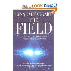 The Field: The Quest For The Secret Force Of The Universe. Haven't read this but have listen to her on CD and it was very interesting. She was a journo.