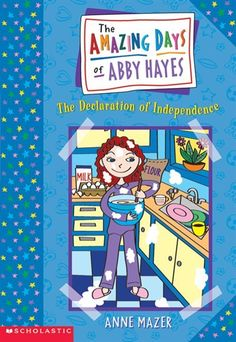 Amazing Days of Abby Hayes #2: Declaration of Independence by Anne Mazer