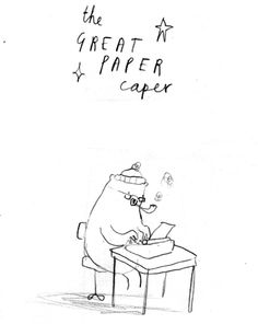 Oliver Jeffers - sketch - THE GREAT PAPER CAPER