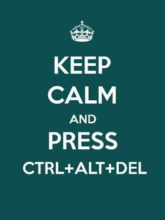 Keep Calm and press Ctrl+Alt+Del - Funny Keep Calm poster wants you to reset your computer.