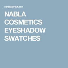 NABLA COSMETICS EYESHADOW SWATCHES