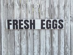 A personal favorite from my Etsy shop https://www.etsy.com/listing/281084654/fresh-eggs-sign-70-color-options-wood