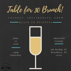 Black to Business cordially invites you to attend our Table for 30 Brunch on Saturday, June 25, 2016 from 12:00PM to 4:00PM at Amarachi Lounge in Brooklyn, NY. Our first brunch will bring together black millennial creatives and entrepreneurs in order to build authentic connections, foster collaboration, and grow their businesses. Seats are limited and tickets are going fast! For more information and how to register, please visit https://black-to-business.ticketleap.com/a-table-for-30-un…/.