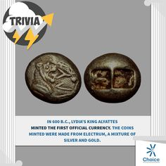 #ChoiceBroking #Trivia - In 600 B.C., Lydia's King Alyattes minted the first official currency. The coins minted were made from electrum, a mixture of silver and gold.