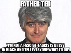 Father Ted was one of the best comedy shows ever. Set on the remote Craggy Island off the coast of Ireland, it follows the exploits of Catholic priest Father Ted and is pure genius. This is my favourite quote and is from the episode where he insulted the Craggy island Chinese community.
