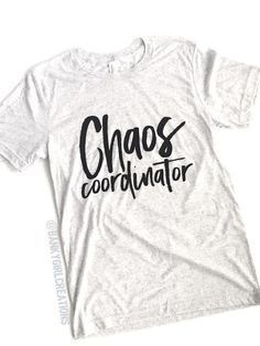 Chaos Coordintor Tee - The ORIGINAL! - Chaos Coordinator - #Coolmom Tee - Cool Mom -Because Kids Tee - Because Kids | Use Code PIN for 15% Off! Bankygirlcreations.com Home of *The Original* Because Kids™️ Stemless Wine Glass Featured by Scary Mommy, BuzzFeed Parents, HuffPost Parents, Pop Sugar Moms! Follow along on IG @bankygirlcreations - Funny Tee - Mom Life - Mom Humor - Gift - Funny - Gift for Mom - Mother's Day - Mother's Day Gift - Teacher Gift - Gift for Teacher - end of the year…