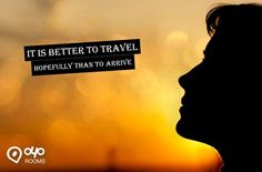 It is #Better to #Travel hopefully than to #Arrive
