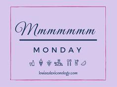 Mmmmmmm Monday